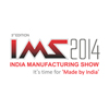 India Manufacturing Show-2014 (IMS)