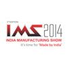 India Manufacturing Show-2014 (IMS)