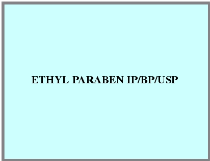 Ethyl Paraben IP/BP/USP
