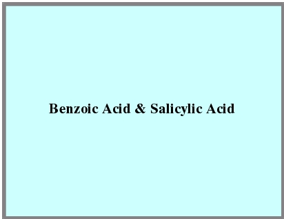 Benzoic Acid and Salicylic Acid