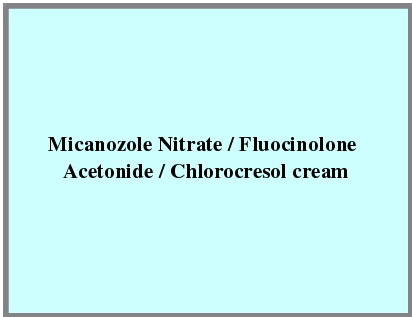 Micanozole Nitrate / Fluocinolone Acetonide / Chlorocresol Cream
