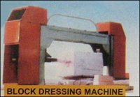Block Dressing Machine