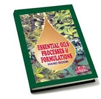 Essential Oils Processes And Formulations Hand Book