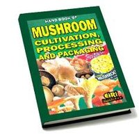 Mushroom Cultivation Processing And Packaging Hand Book