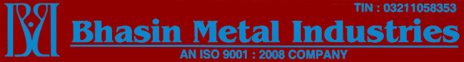 BHASIN METAL INDUSTRIES