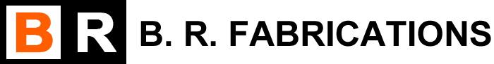B. R. FABRICATIONS