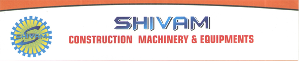SHIVAM CONSTRUCTION MACHINERY & EQUIPMENT