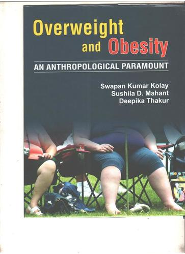 Overweight And Obesity An Anthropological Paramount Books in  Prem Nagar - Nangloi