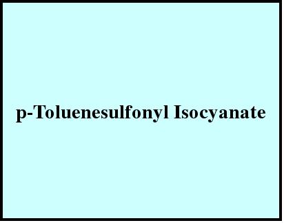 P-Toluenesulfonyl Isocyanate