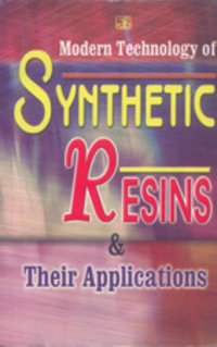 Modern Technology Of Synthetic Resins And Their Applications Book