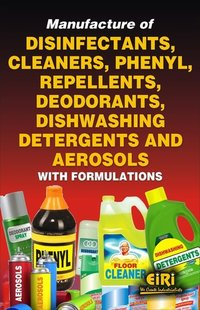Manufacture Of Disinfectants, Cleaners,Phenyl, Repellents Book
