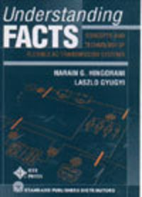 Understanding Facts, Concepts & Technology Of Flexible A.C. Transmission Systems
