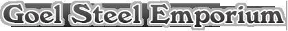 GOEL STEEL EMPORIUM