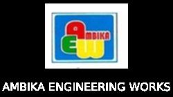 AMBIKA ENGINEERING WORKS