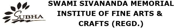 SWAMI SIVANANDA MEMORIAL INSTITUE OF FINE ARTS & CRAFTS (REGD.)