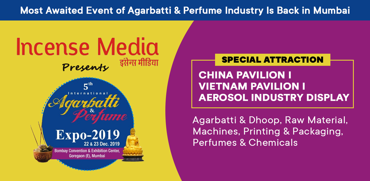 INTERNATIONAL AGARBATTI & PERFUME EXPO 2019- Agarbatti Expo