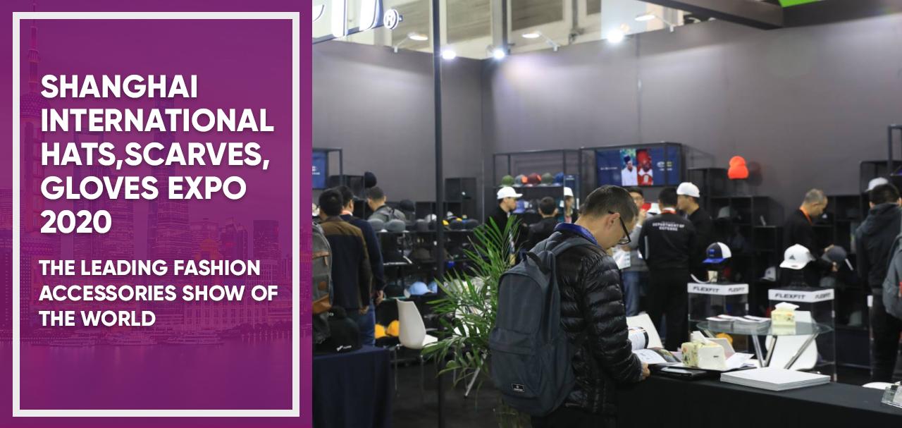 Shanghai International Hats, Scarves, Gloves Expo 2020
